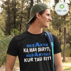 Marškinėliai: Nesakyk ką man daryti, nesakysiu kur tau eiti IS572M